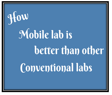 How mobile lab is better than conventional labs